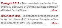 13 August 2015 – Reassembled its art collection originally displayed at CentrEx Business Centre an affiliated CapitalStone.. More... 20 October 2015 - CapitalStone breaks ground on its second phase of 17.5 Square Kilometers of land development at Ha'il City Expansion.... More...